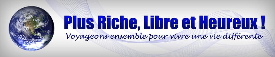 Riche, Libre et Heureux !